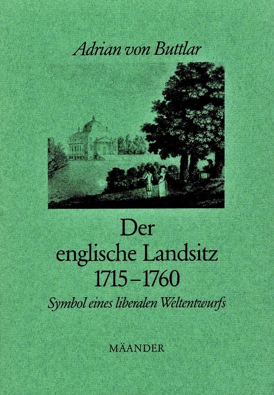You are browsing images from the article: BUTTLAR ADRIAN VON Der englische Landsitz 1715 - 1760 Symbol eines liberalen Weltentwurfs